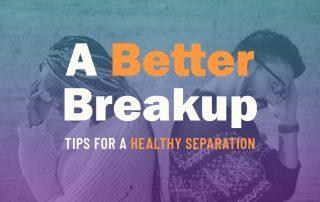 A Better Breakup