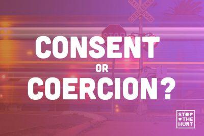 Consent or Coercion?