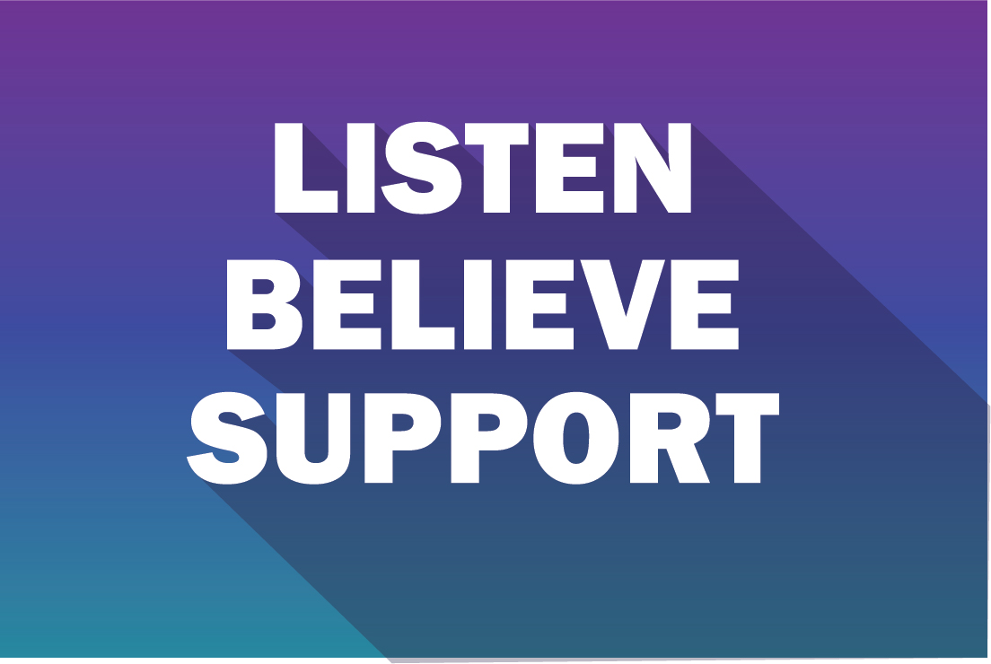 Listen. Believe. Support.
