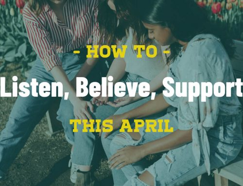How to Listen. Believe. Support. This April