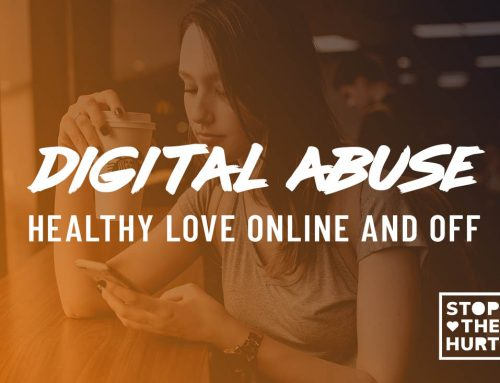 Digital Abuse: Healthy Love Online and Off